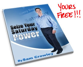 Get Sam Crowley's Seize your saturday power report free